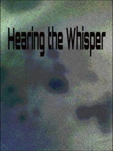 Hearing the Whisper