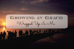 Wrapped up in me